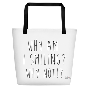 Why am I smiling? Why not!? by in love with life, white bag, black writing, black handle
