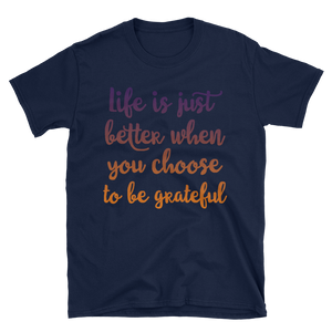 Life is just better when you choose to be grateful by in love with life, navy blue short sleeve gentleman