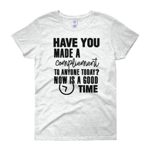Have you made a compliment to anyone today? NOW is a good time by in love with life, ash white short sleeve ladies