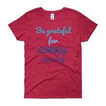 Be grateful for every new day by in love with life, red short sleeve ladies