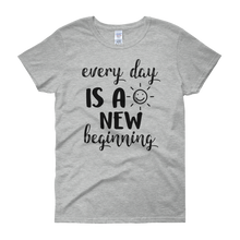 Every day is a new beginning by in love with life, grey short sleeve ladies