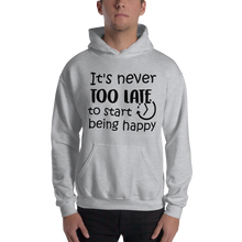 It's never too late to start being happy by In love with life, hoodie/ sweatshirt gentlemen grey