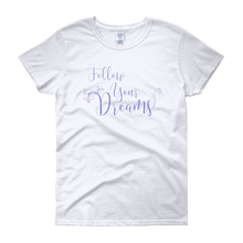 Follow your dreams by in love with life, white short sleeve ladies