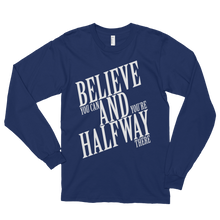 Believe you can and you're halfway there by in love with life, navi blue long sleeve gentleman
