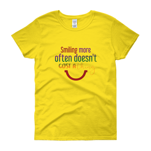 Smiling more often doesn't cost a thing by in love with life, yellow short sleeve ladies