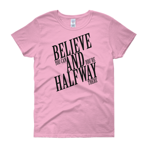 Believe you can and you're halfway there by in love with life, light pink rosa short sleeve ladies