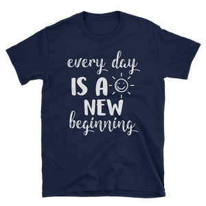 Every day is a new beginning by in love with life, blue navy short sleeve gentleman