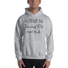 It's YOUR life. Do what YOU want to do by In love with life , hoodie/ sweatshirt gentlemen grey