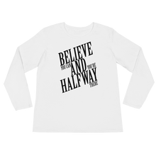 Believe you can and you're halfway there by in love with life, white long sleeve ladies front