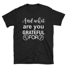 And what are you grateful for? by in love with life, black white writing short sleeve gentleman
