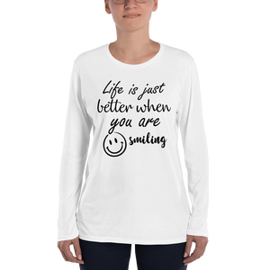 Life is just better when you are smiling by In love with life , ladies long sleeve front