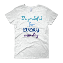 Be grateful for every new day by in love with life, ash white short sleeve ladies