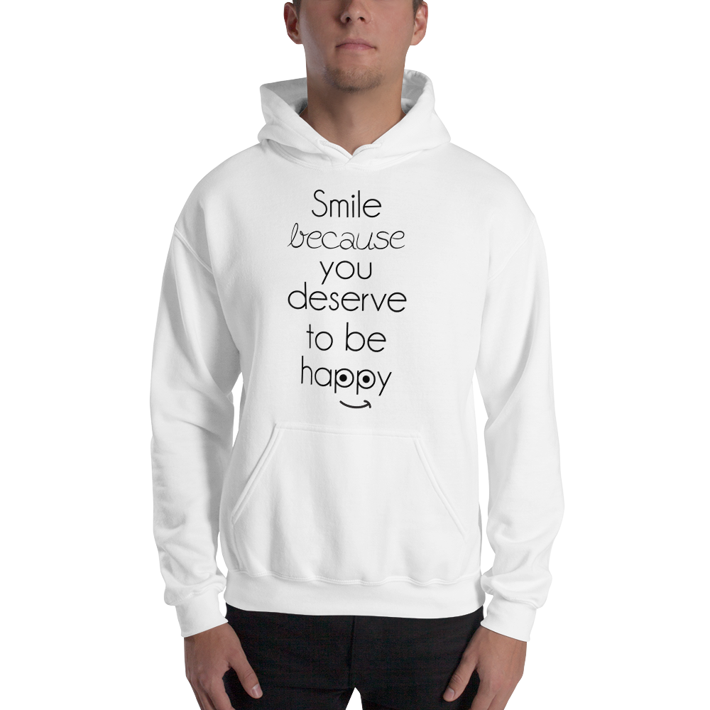Smile because you deserve to be happy by in love with life, hoodie/ sweatshirt white