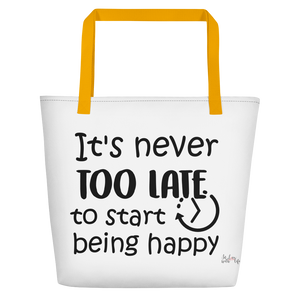 It's never too late to start being happy by in love with life, white bag, black writing, yellow handle