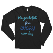 Be grateful for every new day by in love with life,black long sleeve gentleman