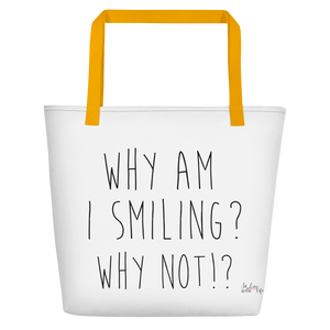Why am I smiling? Why not!? by in love with life, white bag, black writing, yellow handle