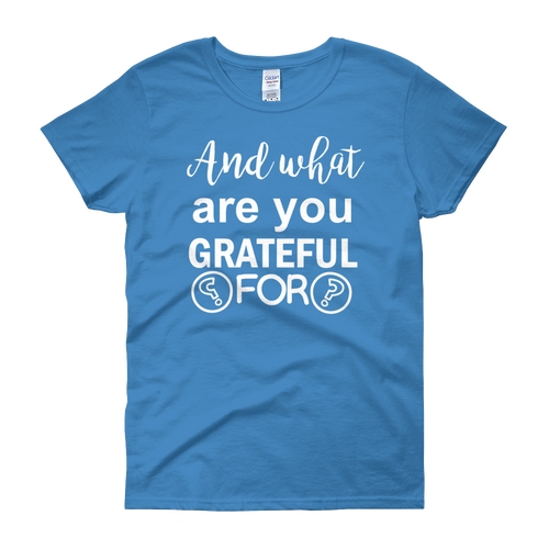 And what are you grateful for? by in love with life, blue white writing short sleeve ladies