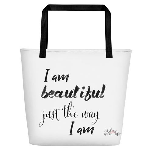 I am beautiful just the way I am by in love with life, white bag, black writing, black handle