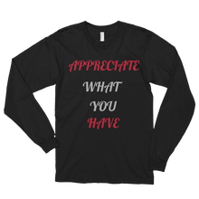 Appreciate what you have by in love with life, black long sleeve gentleman