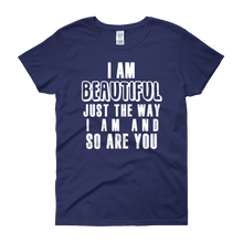 I am beautiful just the way I am & so are YOU by in love with life, blue cobalt short sleeve ladies
