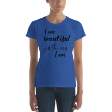 I am beautiful just the way I am by in love with life, ladies royal blue shirt, black writing