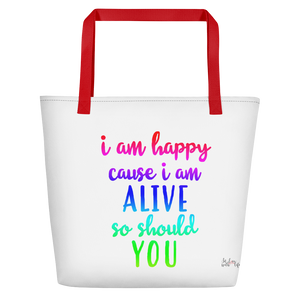 I'm happy cause I'm alive. So should YOU by in love with life, white bag, multi-colored writing, red handle