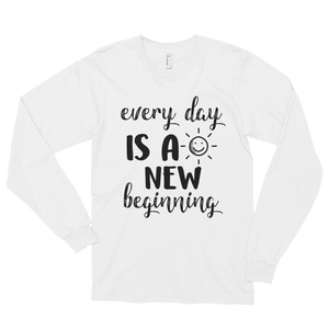Every day is a new beginning by in love with life, white long sleeve gentleman