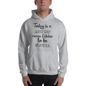 Today is a good day cause I chose to be grateful by In love with life, hoodie/ sweatshirt gentlemen  grey