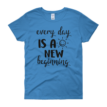 Every day is a new beginning by in love with life, sapphire blue short sleeve ladies