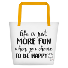 Life is just more fun when you choose to be happy by in love with life, white bag, black writing, yellow handle