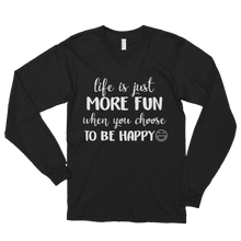Life is just more fun when you choose to be happy by in love with life, black long sleeve gentleman