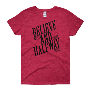 Believe you can and you're halfway there by in love with life, cherry red short sleeve ladies