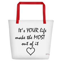 It's YOUR life make the MOST out of it by in love with life, white bag, red handle, black writing