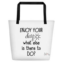 Enjoy your day, what else is there to do? by in love with life, bag, black handle