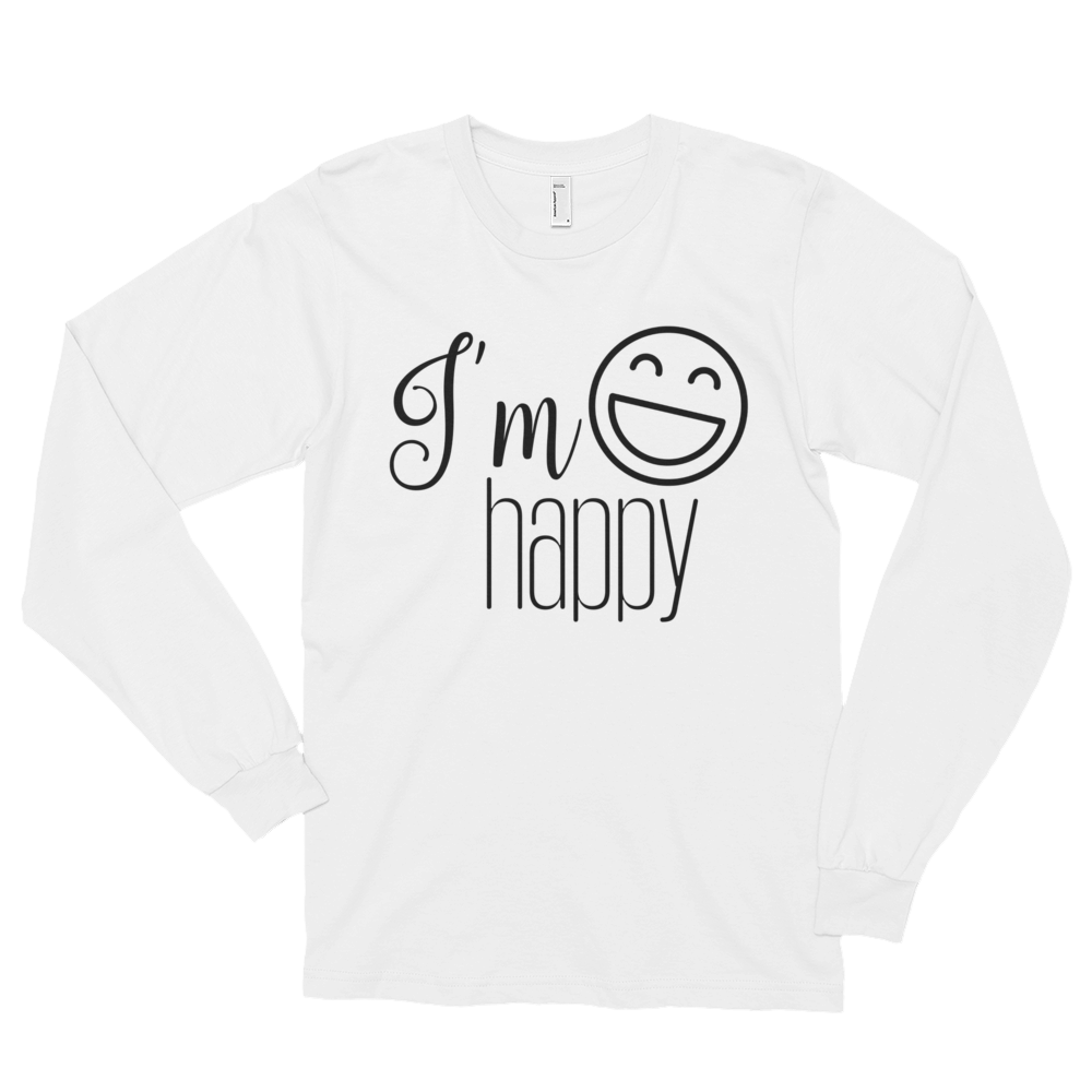 I'm happy by in love with life, long sleeve gentleman