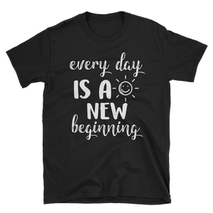 Every day is a new beginning by in love with life, black short sleeve gentleman