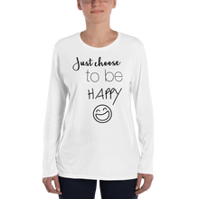 Just choose to be happy by in love with life, long sleeve ladies, front