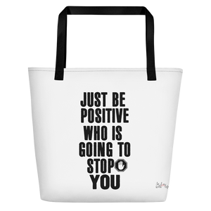 Just be positive. Who is going to stop you? by in love with life, white bag, black writing, black handle