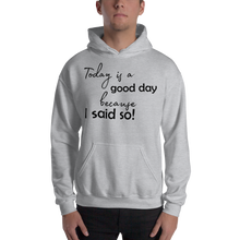 Today is a good day, because I said so! by In love with life, hoodie/ sweatshirt gentlemen, grey