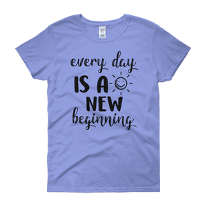 Every day is a new beginning by in love with life, carolina blue short sleeve ladies
