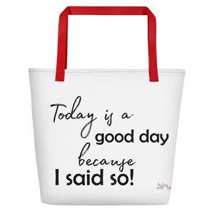 Today is a good day, cause I said so! by in love with life, white bag, black writing, red handle