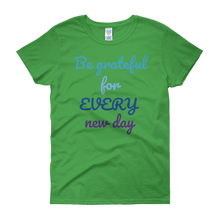 Be grateful for every new day by in love with life, green short sleeve ladies