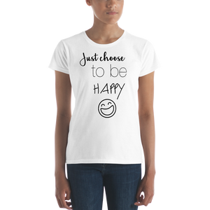 Just choose to be happy by in love with life, short sleeve ladies