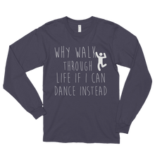 Why walk through life if I can dance instead!? by in love with life, asphalt long sleeve gentleman