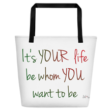 It's YOUR life. Be whom YOU want to be by in love with life, white bag,green/ red writing, black handle