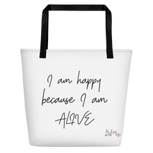 I am happy because I am alive by in love with life, white bag, black writing, black handle