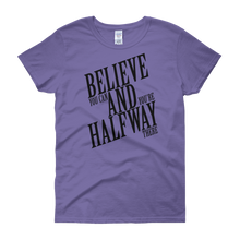 Believe you can and you're halfway there by in love with life, violet short sleeve ladies