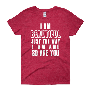 I am beautiful just the way I am & so are YOU by in love with life, cherry red short sleeve ladies