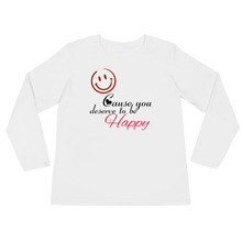 Smile cause you deserve to be happy by in love with life, white long sleeve ladies front