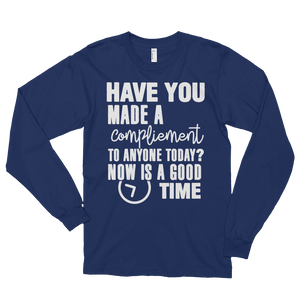 Have you made a compliment to anyone today? NOW is a good time by in love with life, navy blue long sleeve gentleman